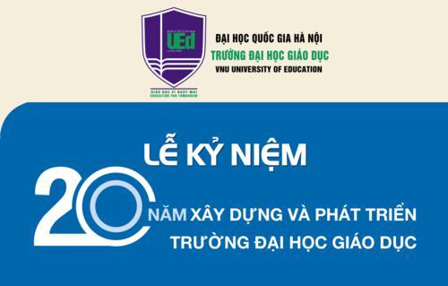 Kế hoạch tổ chức các hoạt động kỷ niệm 20 năm truyền thống Trường Đại học Giáo dục và Lễ kỷ niệm ngày Nhà giáo Việt Nam 20-11