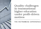Quality challenges in transnational higher education under profit-driven motives: The Vietnamese experience